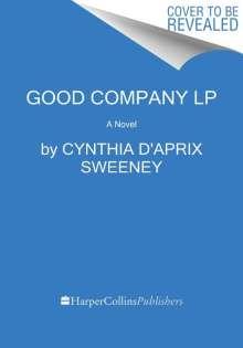 Cynthia D'Aprix Sweeney: Good Company, Buch