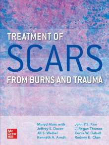Murad Alam: Treatment of Traumatic Scars from Burns and Trauma, Buch