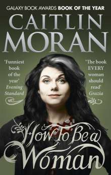 Caitlin Moran: How to be a Woman, Buch