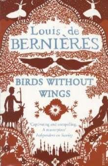 Louis de Bernieres: Birds Without Wings, Buch