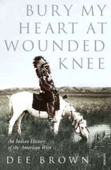 Dee Brown: Bury My Heart at Wounded Knee, Buch