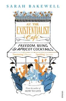 Sarah Bakewell: At the Existentialist Café, Buch
