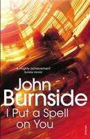 John Burnside: I Put a Spell on You, Buch