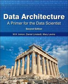 W. H. Inmon: Data Architecture: A Primer for the Data Scientist, Buch