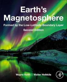 Wayne Keith (Professor, Department of Physics, McMurry University): Earth's Magnetosphere, Buch