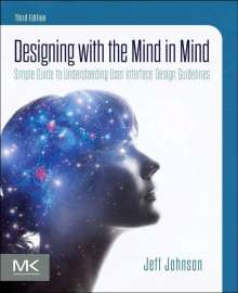 Jeff Johnson: Designing with the Mind in Mind, Buch