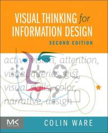 Colin Ware: Visual Thinking For Information Design, Buch