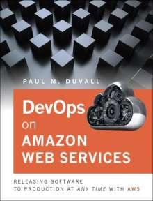 Paul M. Duvall: DevOps in Amazon Web Services, Buch