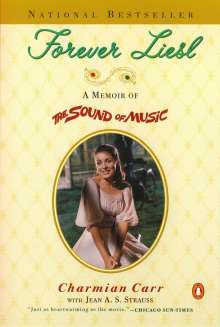 Charmian Carr: Forever Liesl: A Memoir of the Sound of Music, Buch