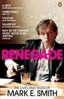 Mark E. Smith: Renegade, Buch