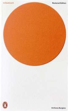 Anthony Burgess (1917-1993): A Clockwork Orange. Critical Edition, Buch