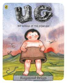 Raymond Briggs: UG: Boy Genius of the Stone Age and His Search for Soft Trousers, Buch