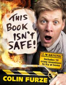 Colin Furze: Colin Furze: This Book Isn't Safe!, Buch