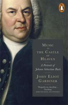 Gardiner, John E., Sir (geb. 1943): Music in the Castle of Heaven, Buch