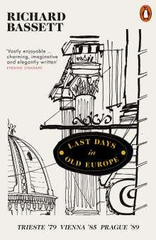 Richard Bassett: Last Days in Old Europe, Buch