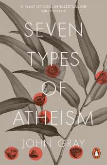 John Gray: Seven Types of Atheism, Buch