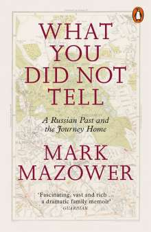 Mark Mazower: What You Did Not Tell, Buch