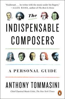 Anthony Tommasini: The Indispensable Composers, Buch