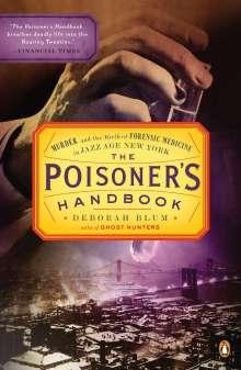 Deborah Blum: The Poisoner's Handbook: Murder and the Birth of Forensic Medicine in Jazz Age New York, Buch