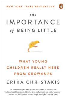 Erika Christakis: The Importance Of Being Little, Buch