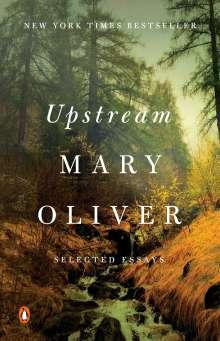 Mary Oliver: Upstream, Buch