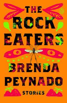 Brenda Peynado: The Rock Eaters: Stories, Buch