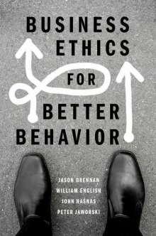 Jason Brennan: Business Ethics for Better Behavior, Buch
