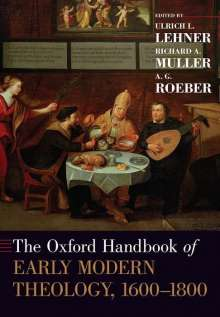 The Oxford Handbook of Early Modern Theology, 1600-1800, Buch