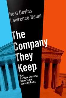 Neal Devins (Professor of Law and Government, William and Mary): The Company They Keep, Buch
