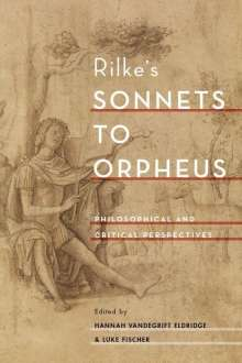 Rilke's Sonnets to Orpheus: Philosophical and Critical Perspectives, Buch