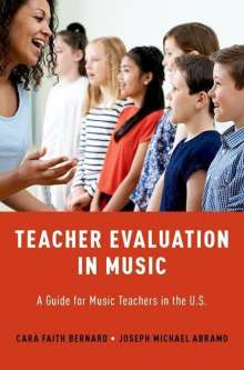Cara Faith Bernard: Teacher Evaluation in Music: A Guide for Music Teachers in the U.S., Buch