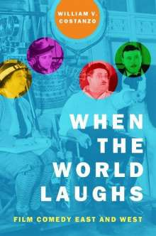William V. Costanzo: When the World Laughs: Film Comedy East and West, Buch
