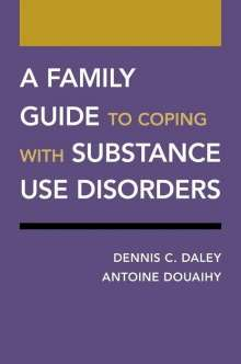Dennis C. Daley: A Family Guide to Coping with Substance Use Disorders, Buch