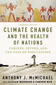 Anthony McMichael (Emeritus Professor, Australian National University): Climate Change and the Health of Nations, Buch