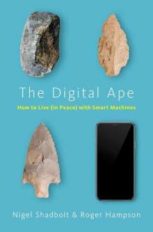 Nigel Shadbolt: The Digital Ape: How to Live (in Peace) with Smart Machines, Buch