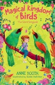 Anne Booth: Magical Kingdom of Birds: The Silent Songbirds, Buch