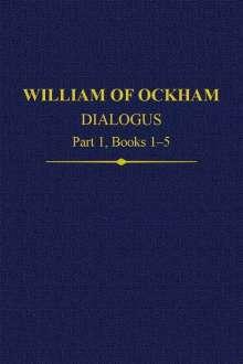 William of Ockham Dialogus Part 1, Books 1-5, Buch