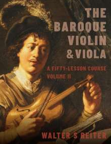 Walter S. Reiter: The Baroque Violin & Viola, Vol. II: A Fifty-Lesson Course, Buch