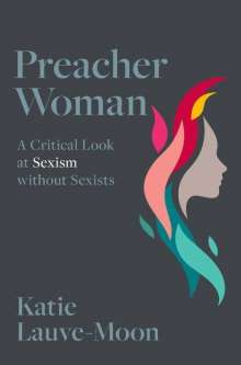 Katie Lauve-Moon (Assistant Professor, Assistant Professor, Texas Christian University): Preacher Woman, Buch