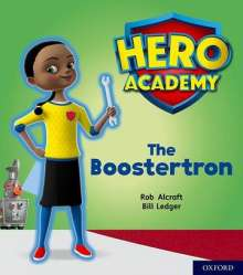 Rob Alcraft: Hero Academy: Oxford Level 5, Green Book Band: The Boostertron, Buch