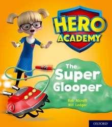 Rob Alcraft: Hero Academy: Oxford Level 5, Green Book Band: The Super Glooper, Buch