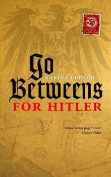 Karina Urbach: Go-Betweens for Hitler, Buch