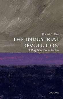 Robert C. Allen: The Industrial Revolution: A Very Short Introduction, Buch