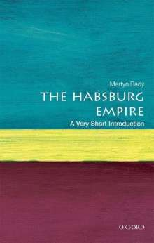 Martyn Rady: The Habsburg Empire: A Very Short Introduction, Buch