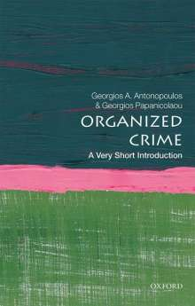 Georgios A. Antonopoulos: Organized Crime: A Very Short Introduction, Buch
