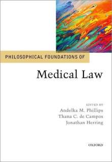 Andelka M. Phillips: Philosophical Foundations of Medical Law, Buch