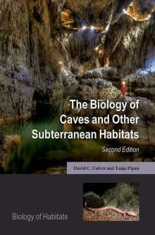 David C. Culver: The Biology of Caves and Other Subterranean Habitats, Buch