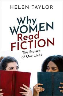 Helen Taylor: Why Women Read Fiction: The Stories of Our Lives, Buch