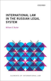 William E. Butler: International Law in the Russian Legal System, Buch