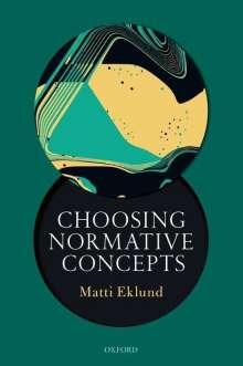 Matti Eklund: Choosing Normative Concepts, Buch